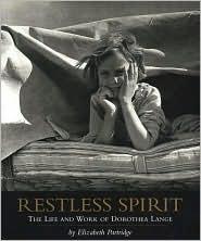Restless Spirit: The Life and Work of Dorothea Lange  by  Elizabeth Partridge
