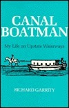 Canal Boatman: My Life on Upstate Waterways  by  Richard Carrity