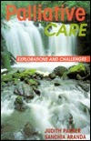 Palliative Care: Explorations and Challenges Judith Parker