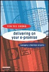 Delivering on Your E-Promise: Managing E-Business Projects  by  Yen Yee Chong
