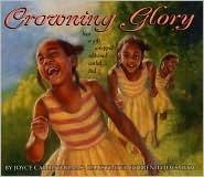Crowning Glory  by  Joyce Carol Thomas