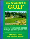 The Architects of Golf: A Survey of Golf Course Design from Its Beginnings to the Present, With an Encyclopedic Listing of Golf Architects and Their Courses Geoffrey S. Cornish