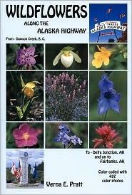 Wildflowers Along the Alaska Highway  by  Verna E. Pratt