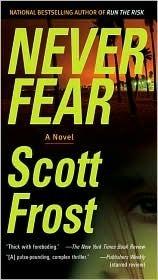 Never Fear (Alex Delillo, #2)  by  Scott Frost