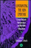 Confronting the AIDS Epidemic: Cross-Cultural Perspectives on HIV/AIDS Education  by  Davidson C. Umeh