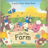 On the Farm: Babys First Word Book Jo Joof