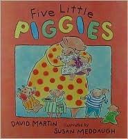 Five Little Piggies  by  David Martin