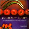 The Gourmet Light Menu Cookbook: Exciting New Recipes for the Health-Conscious Cook Greer Underwood