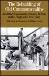 The Rebuilding Of Old Commonwealths: And Other Documents Of Social Reform In The Progressive Era South William A. Link