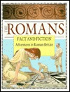 The Romans: Fact and Fiction: Adventures in Roman Britain Robin Place