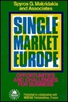 Single Market Europe: Opportunities And Challenges For Business (Jossey Bass Business And Management Series) Spyros G. Makridakis