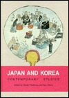 Japan and Korea: Contemporary Studies  by  Nordic Symposium on Japanese and Korean Studies 1995 University of aa