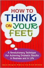 Improvise This!: How to Think on Your Feet so You Dont Fall on Your Face Mark Bergren