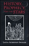 History, Prophecy, and the Stars: The Christian Astrology of Pierre DAilly, 1350-1420 Laura Ackerman Smoller