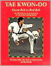 Tae Kwon-Do Green Belt to Red Bel  by  Tae Kwon-do Association of Great Britain