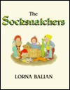 The Socksnatchers  by  Lorna Balian