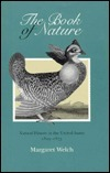 The Book Of Nature: Natural History in the United States, 1825-1875  by  Margaret Welch