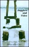 Jugglers and Tides: Poems Priscilla Orr
