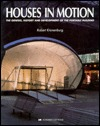 Houses in Motion: The Genesis, History and Development of the Portable Building  by  Robert Kronenburg