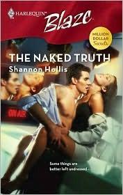 The Naked Truth (Harlequin Blaze #350)(Million Dollar Secrets) Shannon Hollis