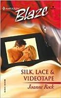Silk, Lace & Videotape Joanne Rock