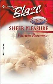 Sheer Pleasure (Chicago Heat) (Harlequin Blaze #35) Patricia Rosemoor