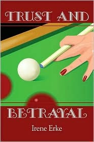 Trust and Betrayal  by  Irene Erke