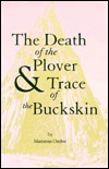 The Death of the Plover and Trace of the Buckskin: Two Stories  by  Marianne Gruber