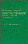 An Essential Safeguard: Essays on the United States Supreme Court and Its Justices Donald Grier Stephenson Jr.
