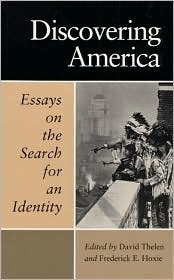 Discovering America: ESSAYS ON THE SEARCH FOR AN IDENTITY  by  Frederick E. Hoxie