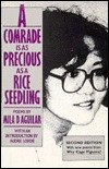 A Comrade Is As Precious As A Rice Seedling  by  Mila D. Aguilar