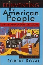 Reinventing The American People: Unity And Diversity Today  by  Robert Royal
