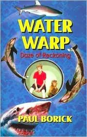 Water Warp: Daze of Reckoning  by  Paul Borich