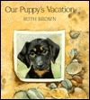 Our Puppys Vacation  by  Ruth Brown