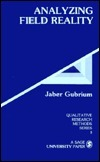 Analyzing Field Reality Jaber F. Gubrium