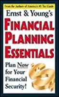 Ernst & Youngs Financial Planning Essentials ERNST & YOUNG