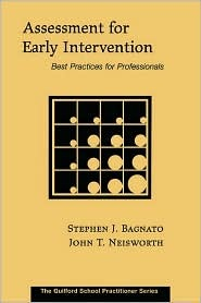 Assessment for Early Intervention: Best Practices for Professionals Stephen J. Bagnato