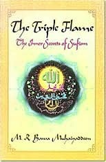 The Triple Flame: The Inner Secrets of Sufism  by  M.R. Bawa Muhaiyaddeen