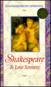 Shakespeare: & Love Sonnets (Illustrated Poetry Anthology) William Shakespeare