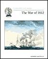The War Of 1812 Andrew Santella