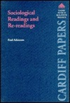 Sociological Readings and Re-Readings  by  Paul Anthony Atkinson