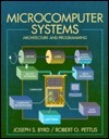 Microcomputer Systems: Architecture And Programming Joseph S. Byrd