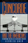 Concorde and the Americans: International Politics of the Supersonic Transport Kenneth Owen
