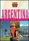 Argentina: A Wild West Heritage Marge Peterson