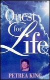 Quest for Life Petrea King