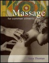 Massage For Common Ailments  by  Sara Thomas