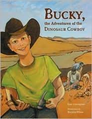 Bucky, the Adventures of the Dinosaur Cowboy  by  Kaye Cunningham