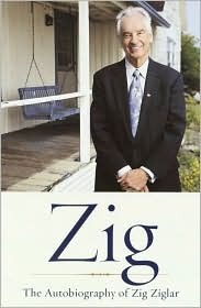 Zig: The Autiobiography Of Zig Ziglar  by  Zig Ziglar