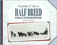 Half-Breed: A Story of Two Boys During the Klondike Gold Rush Pamela Dell