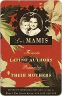 Las Mamis: Escritores latinos recuerdan a sus madres  by  Esmeralda Santiago